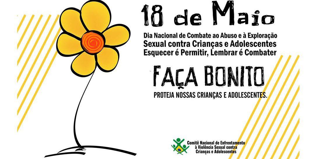 8f65566e65ca 18 de Maio – Dia Nacional de Combate ao Abuso e à Exploração Sexual contra  Crianças e Adolescentes